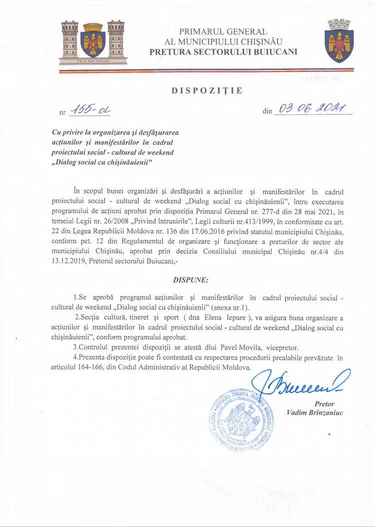 """Dispoziție nr 155-d din 03.06.2021 cu privire la organizarea și desfășurarea acțiunilor și manifestărilor în cadrul proiectului social-cultural de weekend """"Dialog social cu chișinăuenii"""""""