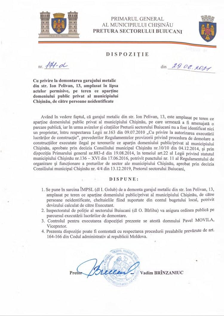 Dispoziţie nr 171-d din 29.06.2021 cu privire la demontarea garajului metalic din str. I. Pelivan, 13, amplasat în lipsa actelor permisive, pe teren ce aparţine domeniului public privat al mun. Chişinău, de către persoane neindentificate