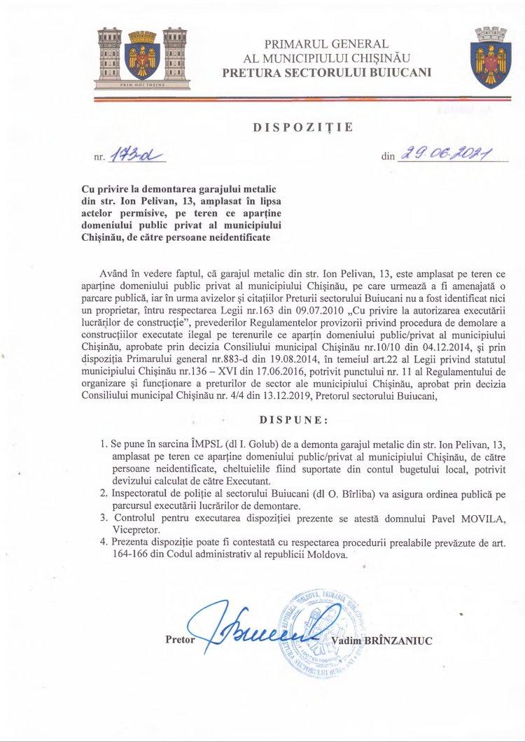 Dispoziţie nr 173-d din 29.06.2021 cu privire la demontarea garajului metalic din str. I. Pelivan, 13, amplasat în lipsa actelor permisive, pe teren ce aparţine domeniului public privat al mun. Chişinău, de către persoane neidentificate